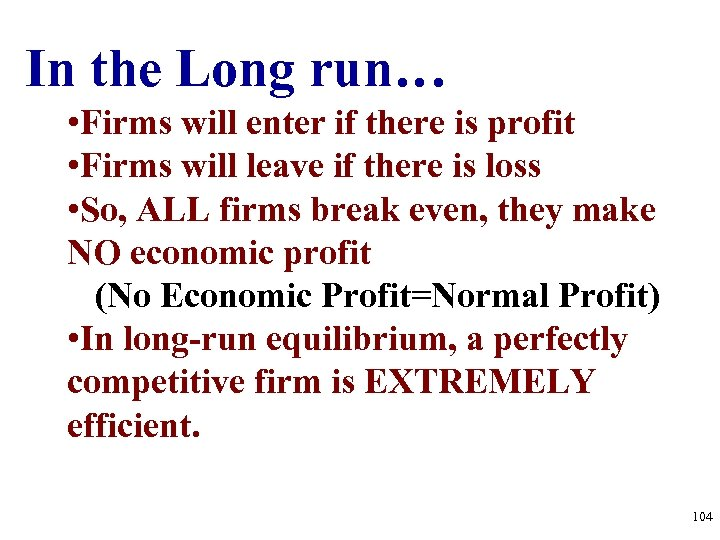 In the Long run… • Firms will enter if there is profit • Firms