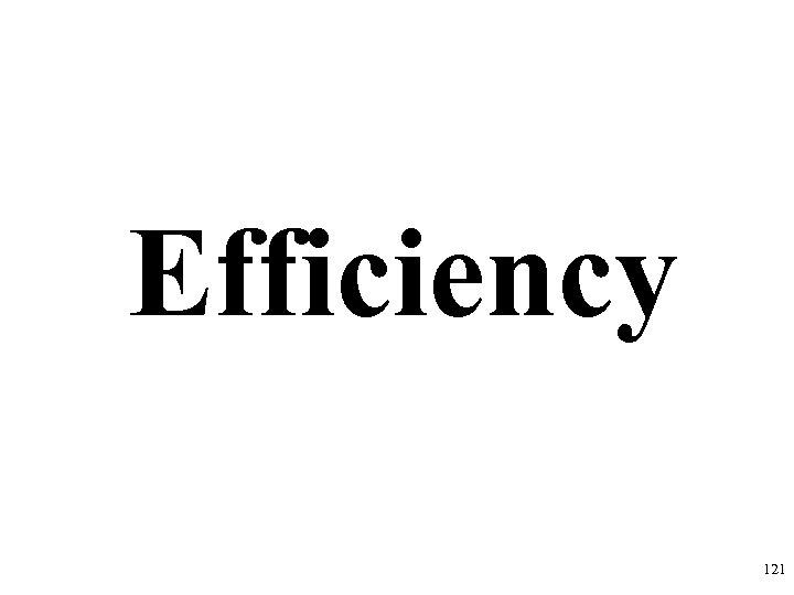 Efficiency 121