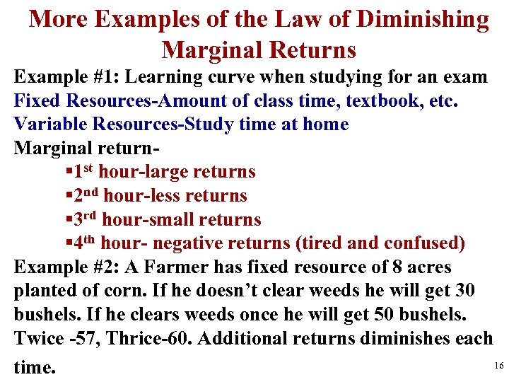 More Examples of the Law of Diminishing Marginal Returns Example #1: Learning curve when