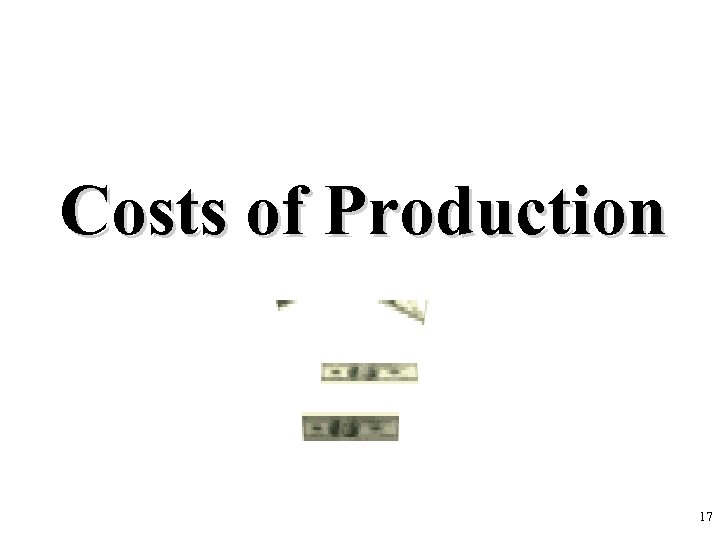 Costs of Production 17
