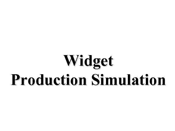 Widget Production Simulation