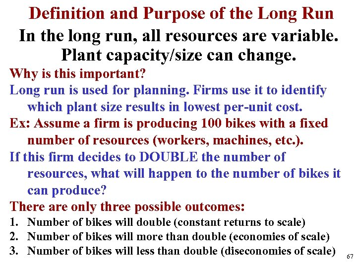Definition and Purpose of the Long Run In the long run, all resources are