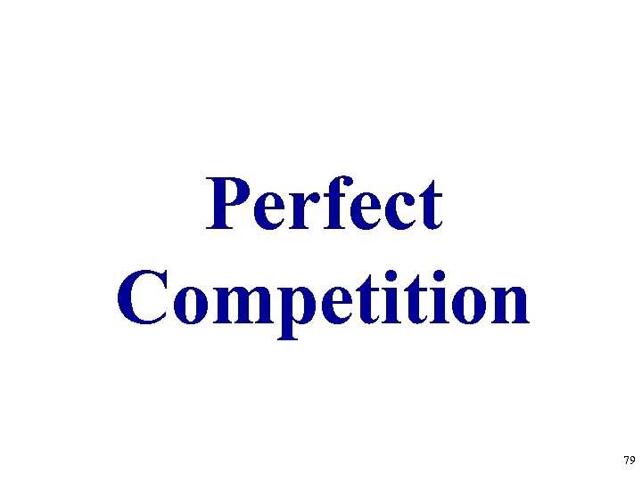 Perfect Competition 79