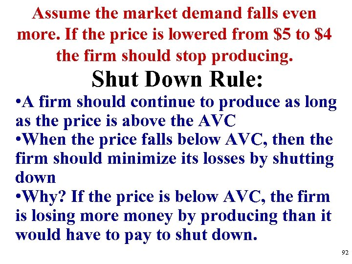 Assume the market demand falls even more. If the price is lowered from $5