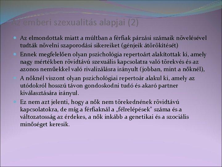 Az emberi szexualitás alapjai (2) Az elmondottak miatt a múltban a férfiak párzási számaik