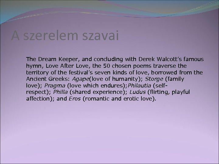A szerelem szavai The Dream Keeper, and concluding with Derek Walcott's famous hymn, Love