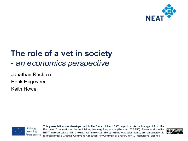 The role of a vet in society - an economics perspective Jonathan Rushton Henk