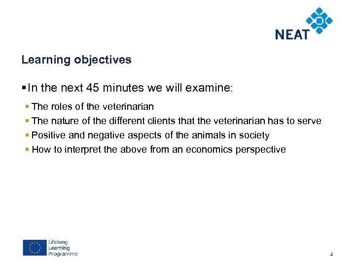 Learning objectives § In the next 45 minutes we will examine: § The roles