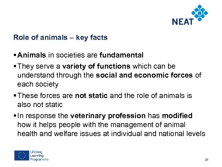 Role of animals – key facts § Animals in societies are fundamental § They