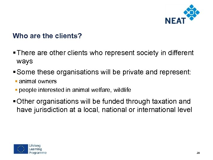 Who are the clients? § There are other clients who represent society in different