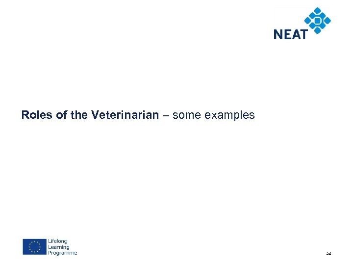 Roles of the Veterinarian – some examples 32