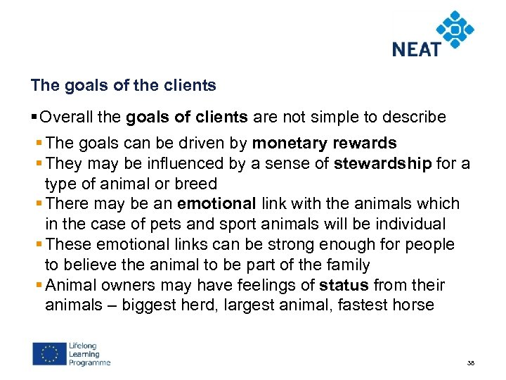 The goals of the clients § Overall the goals of clients are not simple