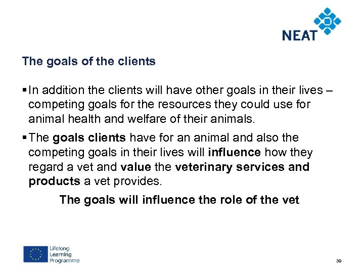 The goals of the clients § In addition the clients will have other goals