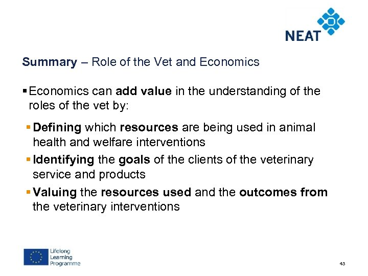 Summary – Role of the Vet and Economics § Economics can add value in