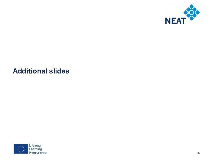 Additional slides 46