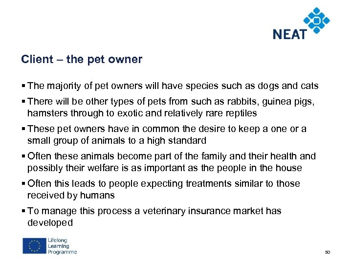 Client – the pet owner § The majority of pet owners will have species