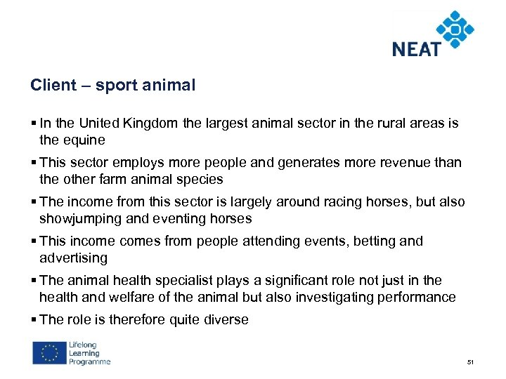 Client – sport animal § In the United Kingdom the largest animal sector in