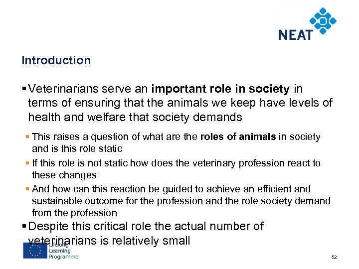 Introduction § Veterinarians serve an important role in society in terms of ensuring that