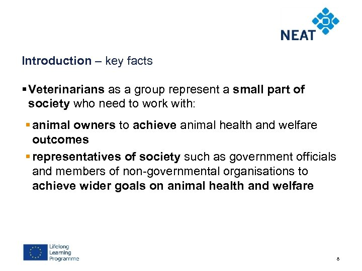 Introduction – key facts § Veterinarians as a group represent a small part of