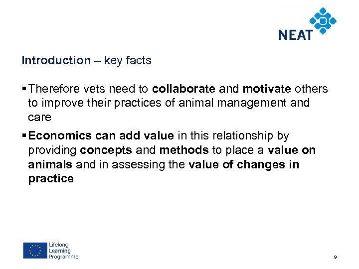 Introduction – key facts § Therefore vets need to collaborate and motivate others to
