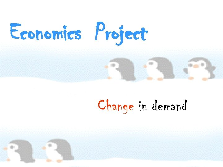 Economics Project Change in demand