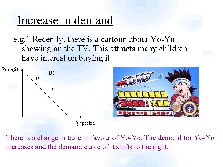 Increase in demand e. g. 1 Recently, there is a cartoon about Yo-Yo showing