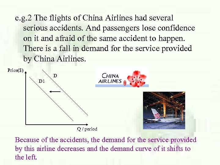 e. g. 2 The flights of China Airlines had several serious accidents. And passengers