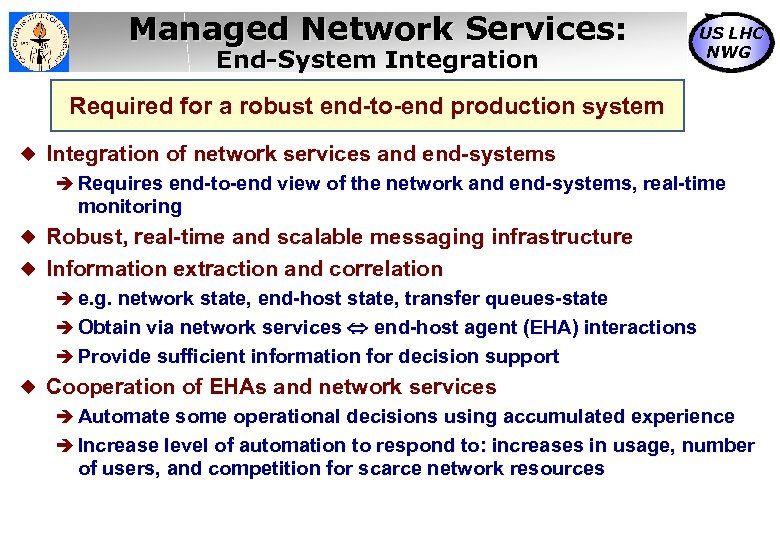 Managed Network Services: End-System Integration US LHC NWG Required for a robust end-to-end production