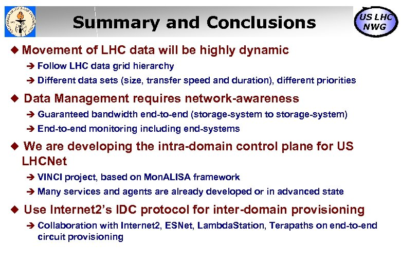 Summary and Conclusions US LHC NWG Movement of LHC data will be highly dynamic
