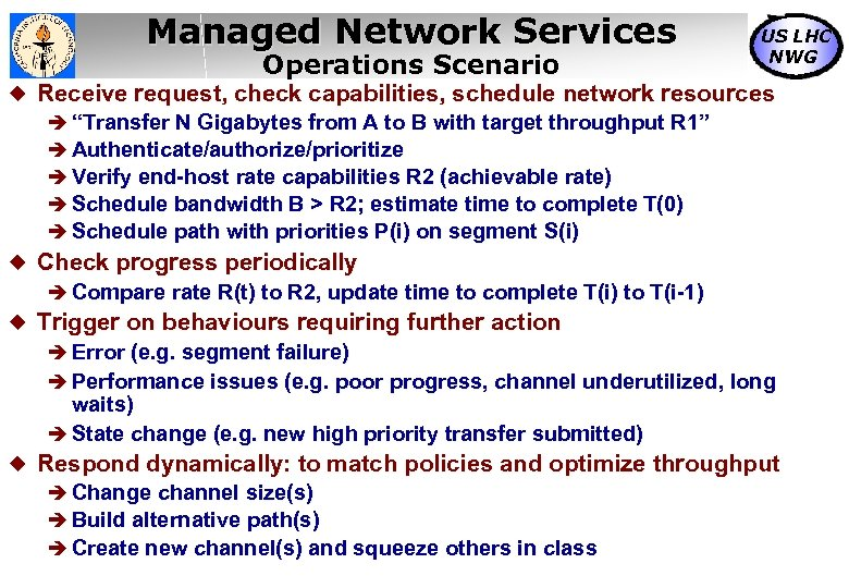 Managed Network Services Operations Scenario US LHC NWG Receive request, check capabilities, schedule network