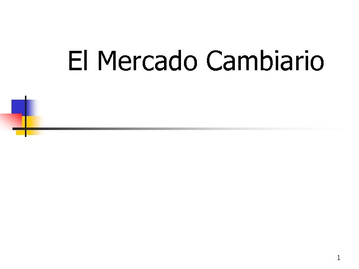 El Mercado Cambiario 1