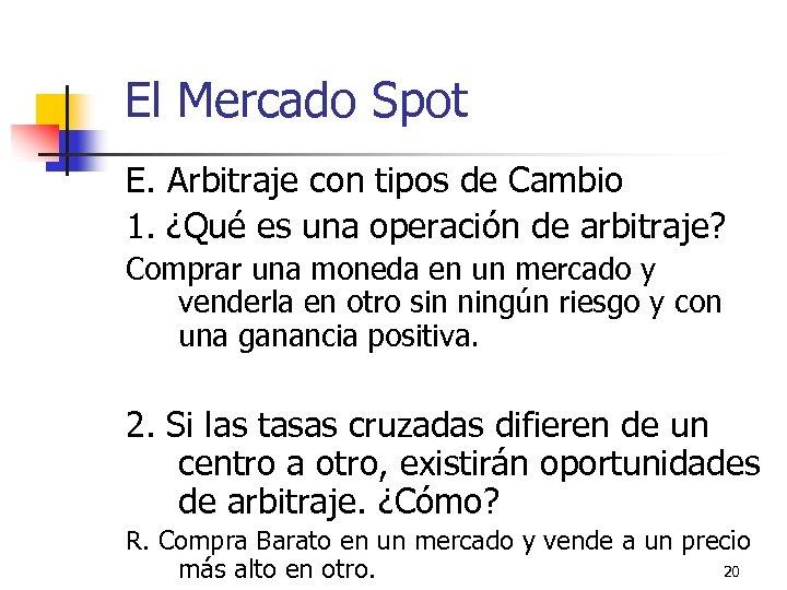 El Mercado Spot E. Arbitraje con tipos de Cambio 1. ¿Qué es una operación