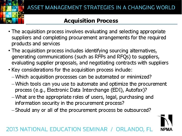 Acquisition Process • The acquisition process involves evaluating and selecting appropriate suppliers and completing