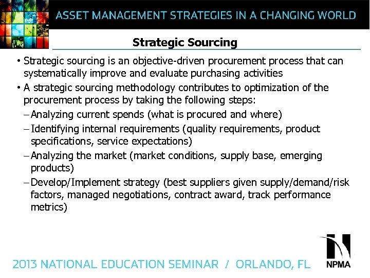 Strategic Sourcing • Strategic sourcing is an objective-driven procurement process that can systematically improve
