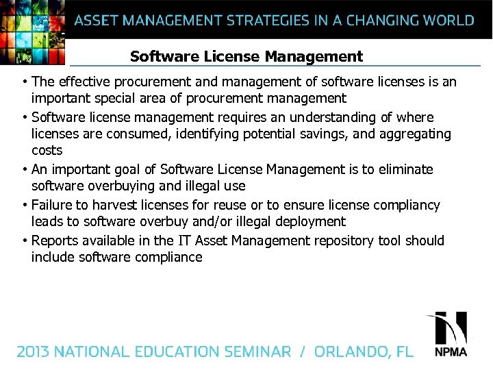 Software License Management • The effective procurement and management of software licenses is an