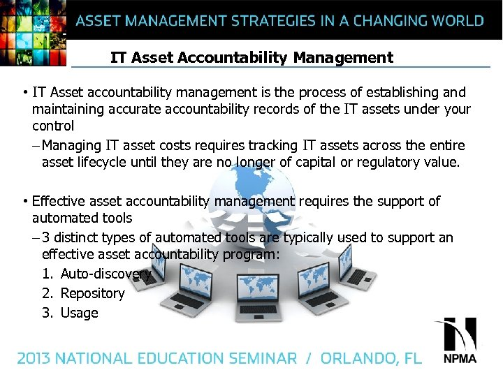 IT Asset Accountability Management • IT Asset accountability management is the process of establishing