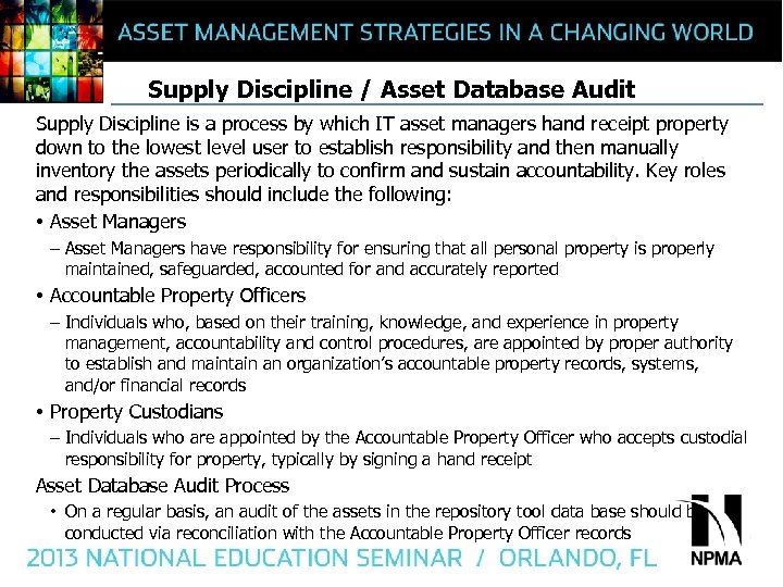 Supply Discipline / Asset Database Audit Supply Discipline is a process by which IT