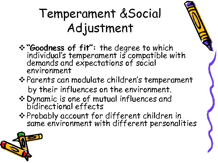 "Temperament &Social Adjustment v ""Goodness of fit"": the degree to which individual's temperament is"