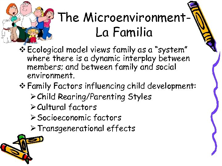 "The Microenvironment. La Familia v Ecological model views family as a ""system"" where there"