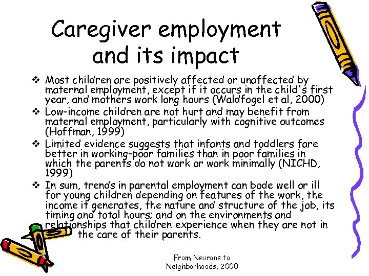 Caregiver employment and its impact v Most children are positively affected or unaffected by