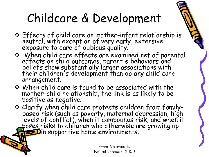Childcare & Development v Effects of child care on mother-infant relationship is neutral, with