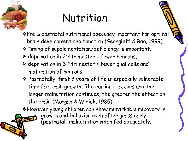 Nutrition v. Pre & postnatal nutritional adequacy important for optimal brain development and function