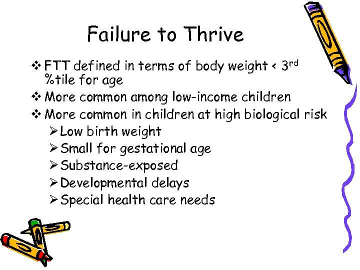 Failure to Thrive v FTT defined in terms of body weight < 3 rd