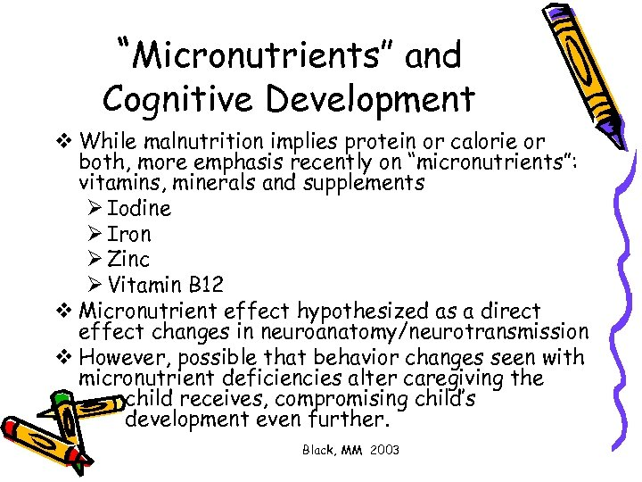 """Micronutrients"" and Cognitive Development v While malnutrition implies protein or calorie or both, more"