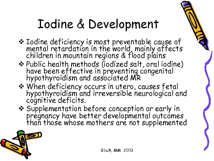 Iodine & Development v Iodine deficiency is most preventable cause of mental retardation in