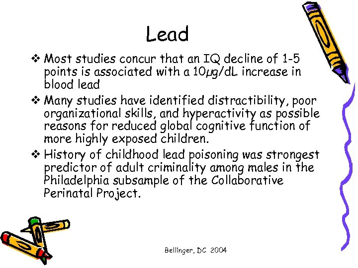 Lead v Most studies concur that an IQ decline of 1 -5 points is