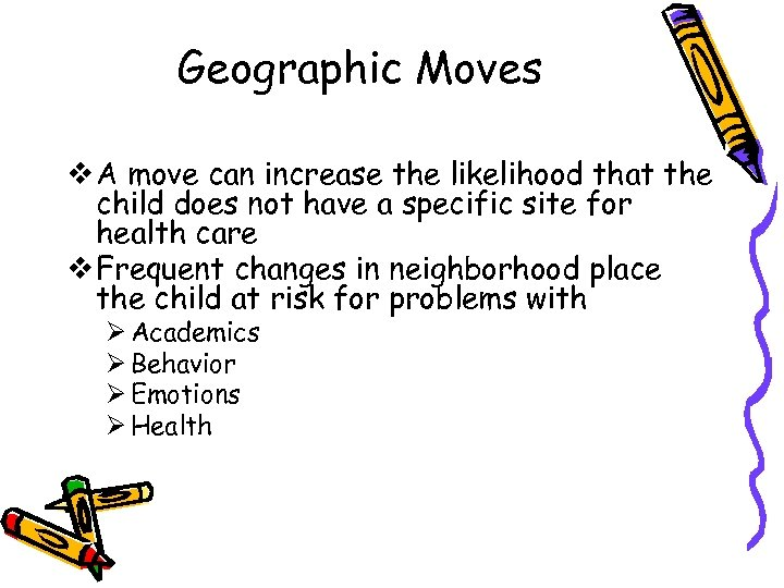 Geographic Moves v A move can increase the likelihood that the child does not