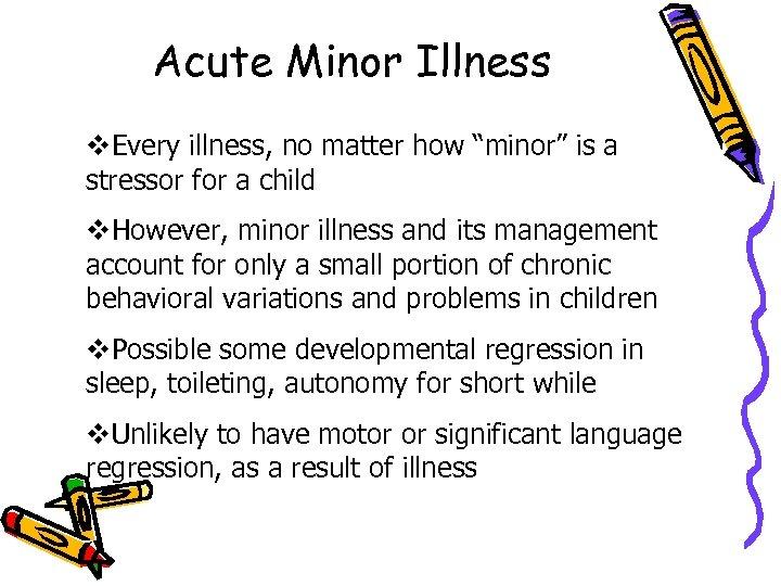 """Acute Minor Illness v. Every illness, no matter how """"minor"""" is a stressor for"""