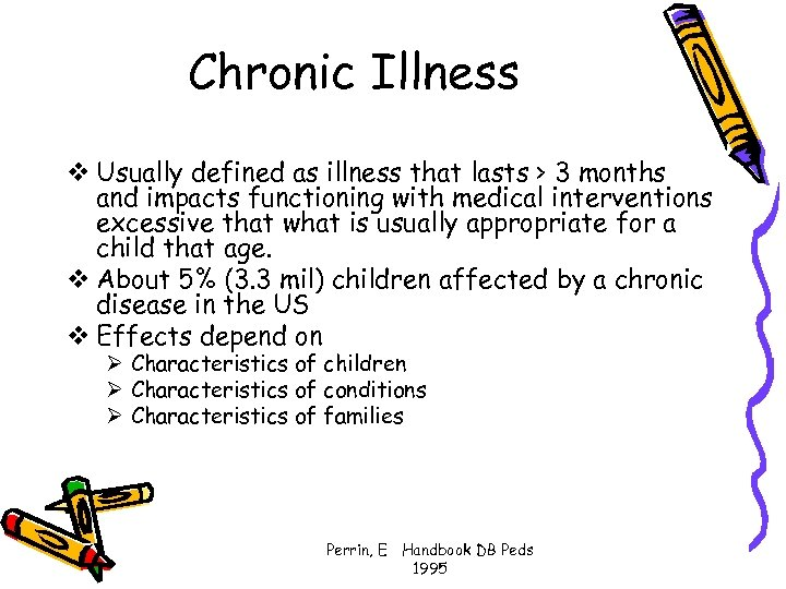 Chronic Illness v Usually defined as illness that lasts > 3 months and impacts