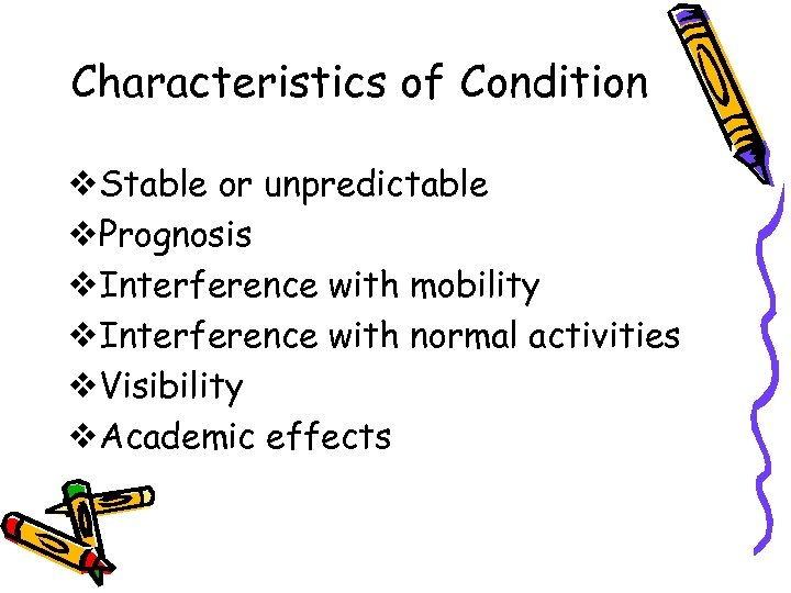 Characteristics of Condition v. Stable or unpredictable v. Prognosis v. Interference with mobility v.